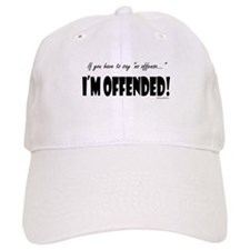 I'm Offended! (2) Baseball Cap