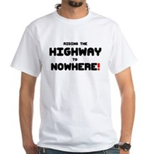 RIDING THE HIGHWAY TO NOWHERE! T-Shirt