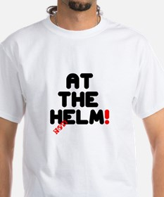 AT THE HELM - NOT! T-Shirt