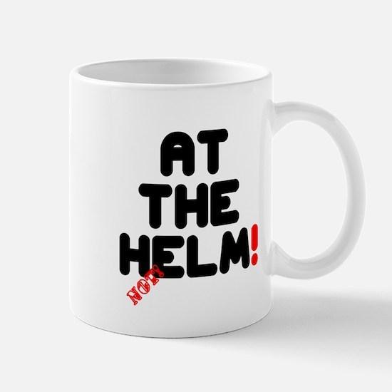 AT THE HELM - NOT! Small Mug
