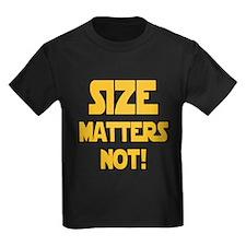 Size matters not! T-Shirt