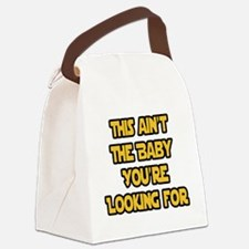 This aint the baby youre looking for Canvas Lunch