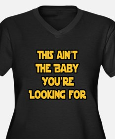 This aint the baby youre looking for Plus Size T-S