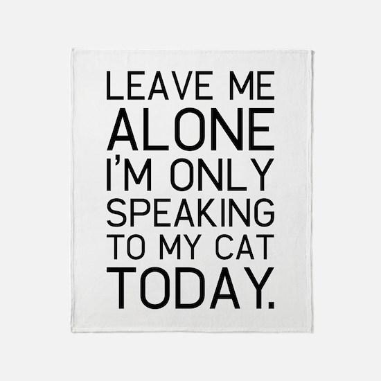 Only my cat understands. Throw Blanket