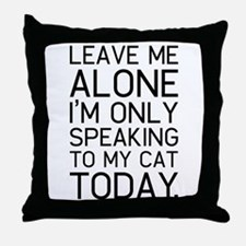 Only my cat understands. Throw Pillow