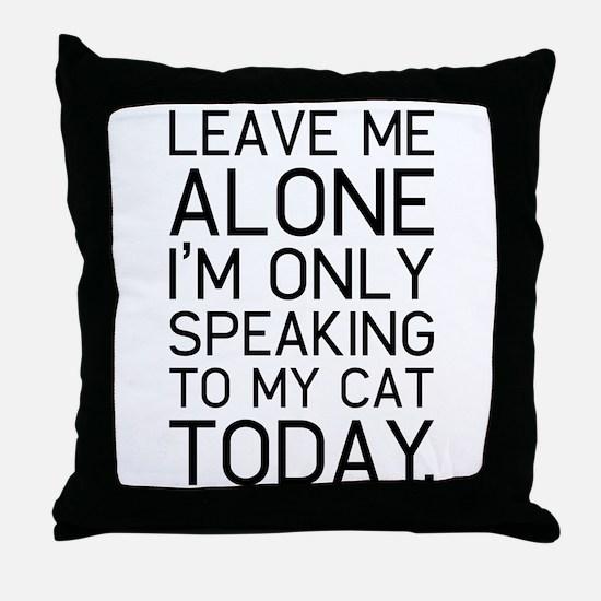 Only my cat understands. Throw Pillow