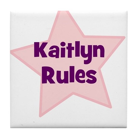 Kaitlyn Rules Tile Coaster
