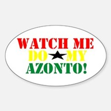 WATCH ME DO MY AZOTO! Decal