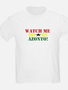 WATCH ME DO MY AZOTO! T-Shirt
