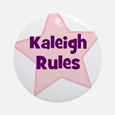 Kaleigh Rules Ornament (Round)