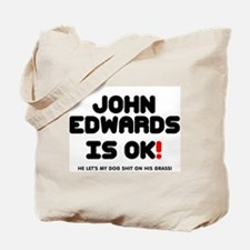 JOHN EDWARDS IS OK! - HE LETS MY DOG SHIT ON HIS T