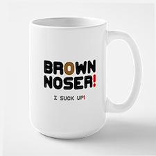 BROWN NOSER! - I SUCK UP! Mug