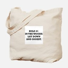 Rule #1 in the Woods: Lay Down and Digest Tote Bag