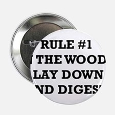"Rule #1 in the Woods: Lay Down and Digest 2.25"" Bu"