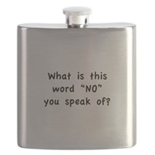 "What is this word ""No"" you speak of? Flask"