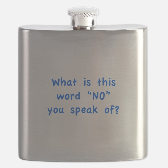 """What is this word """"No"""" you speak of? Flask"""