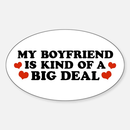 My Boyfriend is Kind of a Big Deal Oval Decal