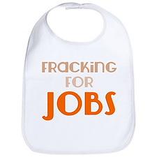 Fracking For Jobs, Pro-Fracking, Pro-Drilling Bib