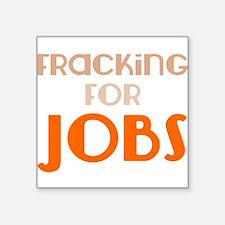 Fracking For Jobs, Pro-Fracking, Pro-Drilling Stic