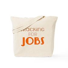 Fracking For Jobs, Pro-Fracking, Pro-Drilling Tote