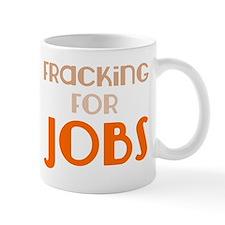 Fracking For Jobs, Pro-Fracking, Pro-Drilling Mug