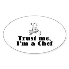 Trust Me I'm a Chef Oval Decal