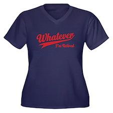 Whatever Im Retired Plus Size T-Shirt