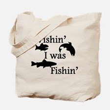 Wishin I Was Fishin Tote Bag