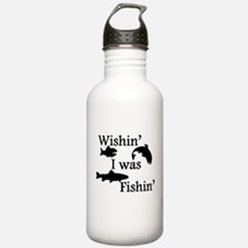 Wishin I Was Fishin Water Bottle