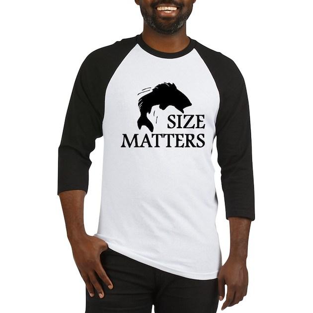Size Matters Baseball Jersey by GiftsForAFisherman