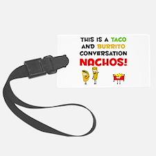 Taco and Burrito Conversation, nachos Luggage Tag