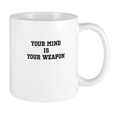 Your Mind is Your Weapon Mug