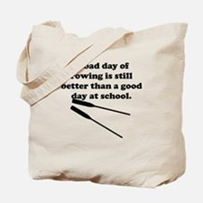 A Bad Day Of Rowing Tote Bag