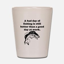 A Bad Day Of Fishing Shot Glass