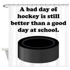 A Bad Day Of Hockey Shower Curtain