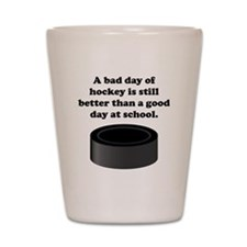 A Bad Day Of Hockey Shot Glass