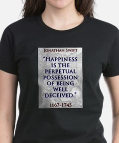 Happiness Is The Perpetual Possession - J Swift T-