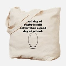 A Bad Day Of Rugby Tote Bag