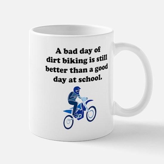A Bad Day Of Dirt Biking Mug