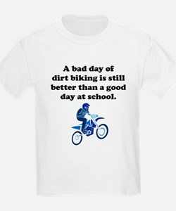 A Bad Day Of Dirt Biking T-Shirt