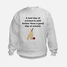 A Bad Day Of Cricket Sweatshirt
