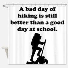 A Bad Day Of Hiking Shower Curtain