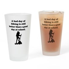 A Bad Day Of Hiking Drinking Glass