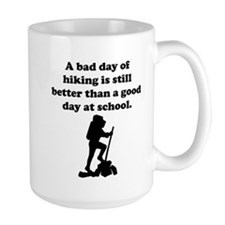 A Bad Day Of Hiking Mug