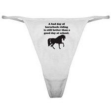 A Bad Day Of Horseback Riding Classic Thong
