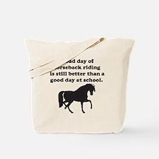 A Bad Day Of Horseback Riding Tote Bag
