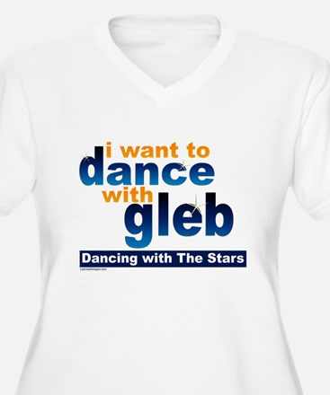I Want to Dance with Gleb T-Shirt