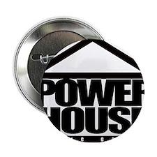 "Power House 2.25"" Button"