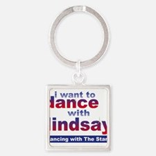 I Want to Dance with Lindsay Square Keychain