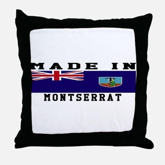 Montserrat Made In Throw Pillow